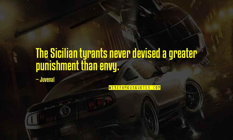 Best Sicilian Quotes By Juvenal: The Sicilian tyrants never devised a greater punishment