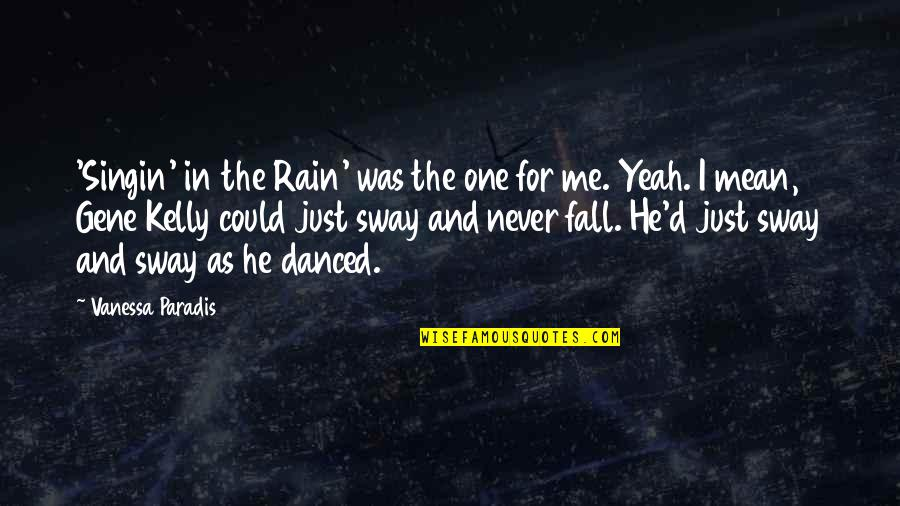 Best Singin In The Rain Quotes By Vanessa Paradis: 'Singin' in the Rain' was the one for