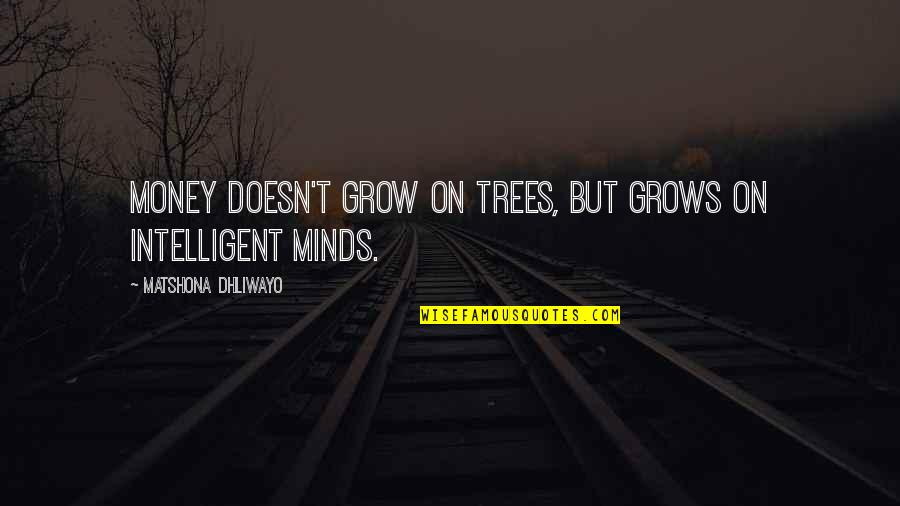 Best Site Stock Quotes By Matshona Dhliwayo: Money doesn't grow on trees, but grows on