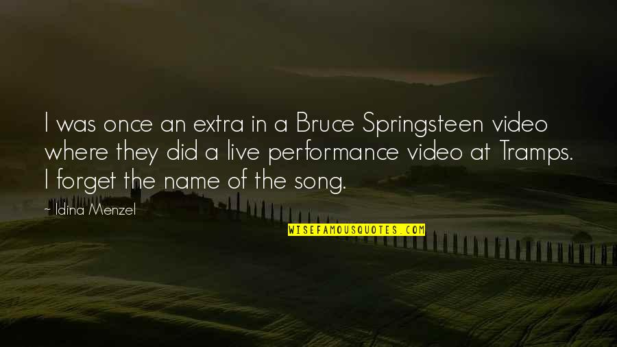 Best Song Ever Video Quotes By Idina Menzel: I was once an extra in a Bruce