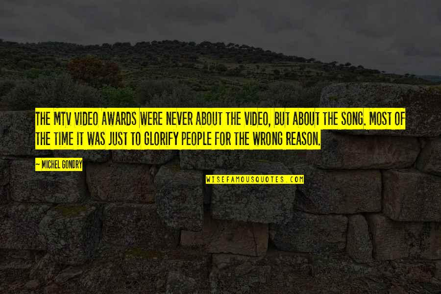 Best Song Ever Video Quotes By Michel Gondry: The MTV Video Awards were never about the