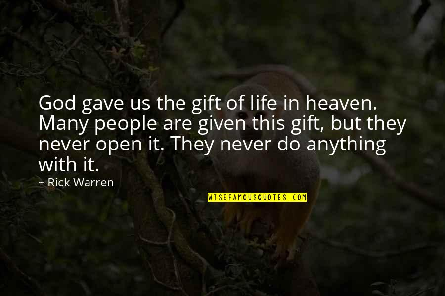 Best Song Ever Video Quotes By Rick Warren: God gave us the gift of life in