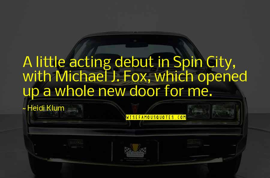 Best Spin City Quotes By Heidi Klum: A little acting debut in Spin City, with