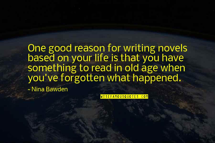 Best Strategic Management Quotes By Nina Bawden: One good reason for writing novels based on