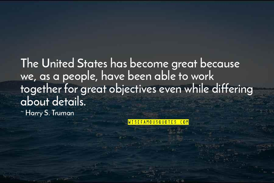 Best Streetlight Manifesto Quotes By Harry S. Truman: The United States has become great because we,