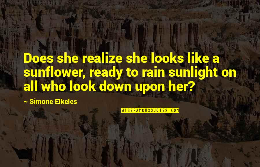 Best Sunflower Quotes By Simone Elkeles: Does she realize she looks like a sunflower,