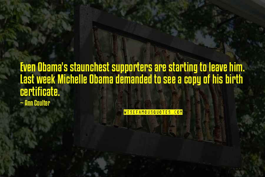 Best Supporters Quotes By Ann Coulter: Even Obama's staunchest supporters are starting to leave