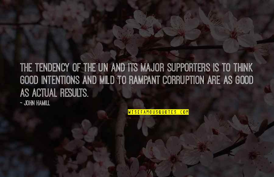 Best Supporters Quotes By John Hamill: The tendency of the UN and its major