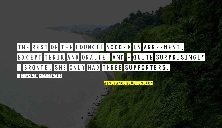 Best Supporters Quotes By Shannon Messenger: The rest of the Council nodded in agreement,