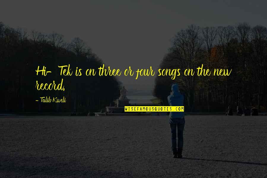 Best Talib Kweli Quotes By Talib Kweli: Hi-Tek is on three or four songs on