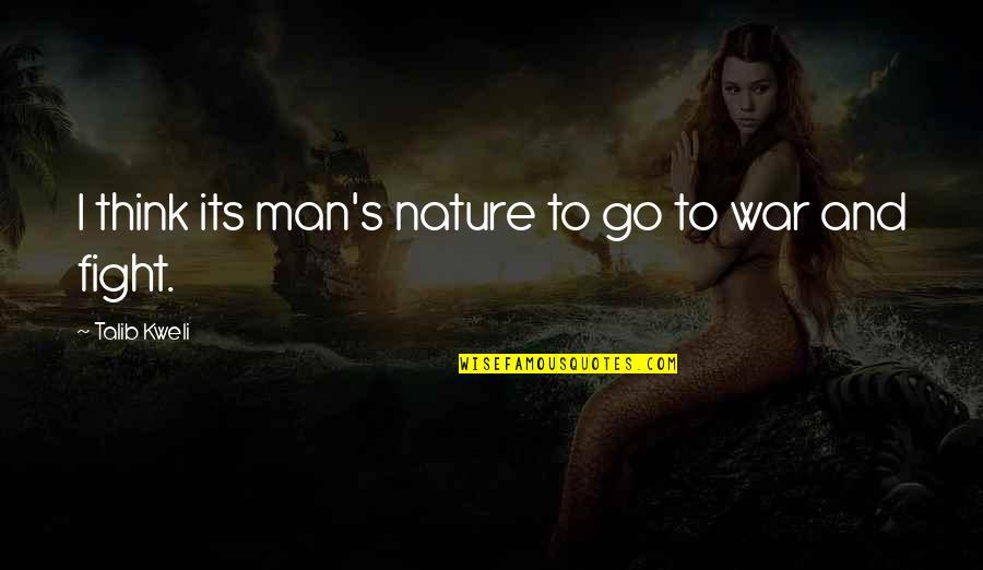 Best Talib Kweli Quotes By Talib Kweli: I think its man's nature to go to