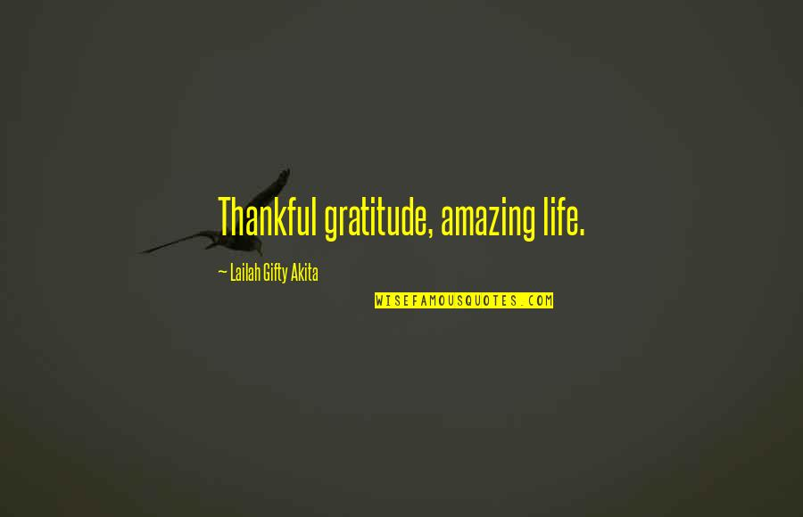 Best Thank You Notes Quotes By Lailah Gifty Akita: Thankful gratitude, amazing life.