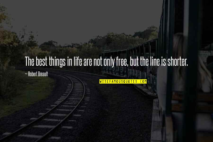 Best Things In Life Are Free Quotes By Robert Breault: The best things in life are not only