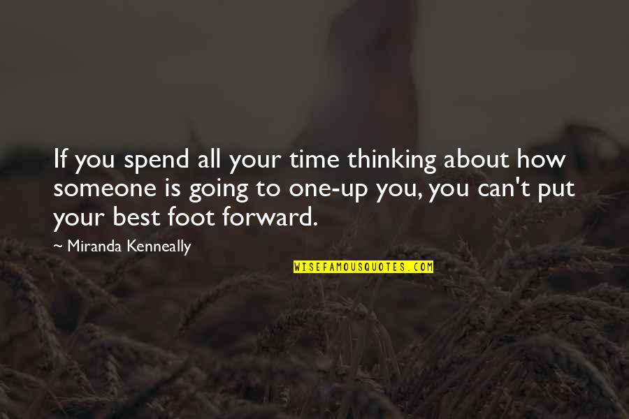 Best Thinking About You Quotes By Miranda Kenneally: If you spend all your time thinking about
