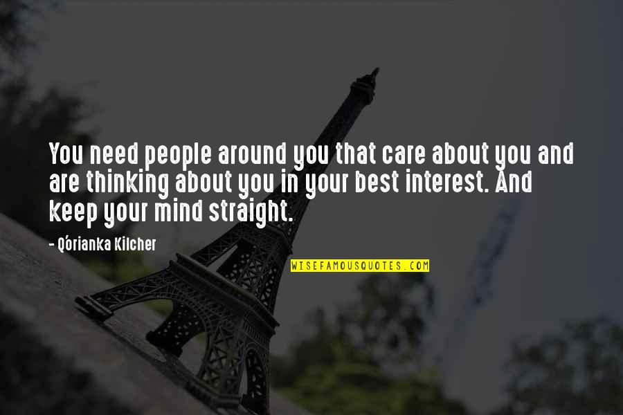 Best Thinking About You Quotes By Q'orianka Kilcher: You need people around you that care about