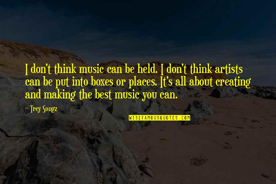 Best Thinking About You Quotes By Trey Songz: I don't think music can be held. I
