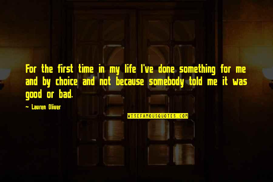 Best Time Of My Life Quotes By Lauren Oliver: For the first time in my life I've