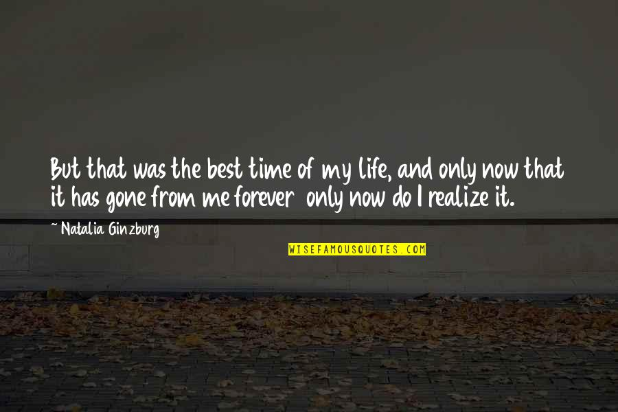 Best Time Of My Life Quotes By Natalia Ginzburg: But that was the best time of my