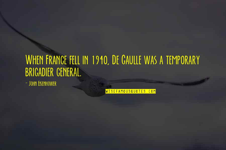 Best Tinder Profile Quotes By John Eisenhower: When France fell in 1940, De Gaulle was
