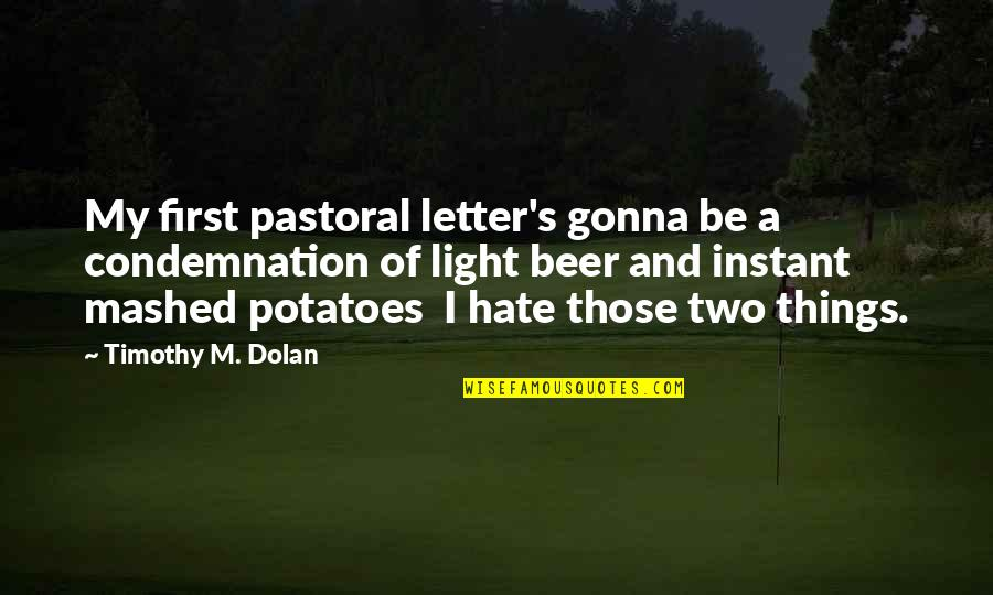 Best Tinder Profile Quotes By Timothy M. Dolan: My first pastoral letter's gonna be a condemnation