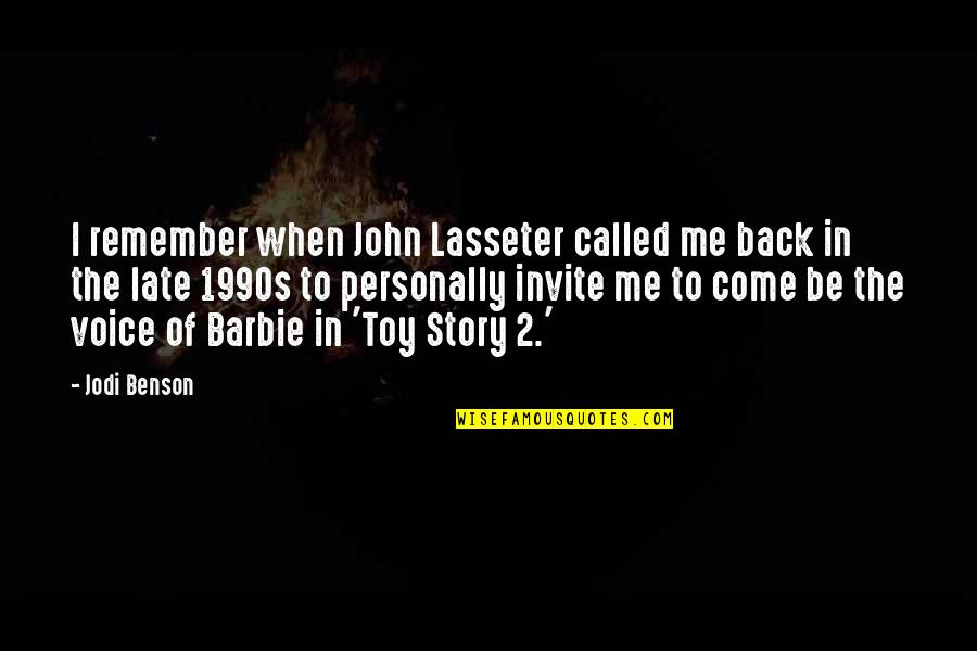 Best Toy Story 2 Quotes By Jodi Benson: I remember when John Lasseter called me back