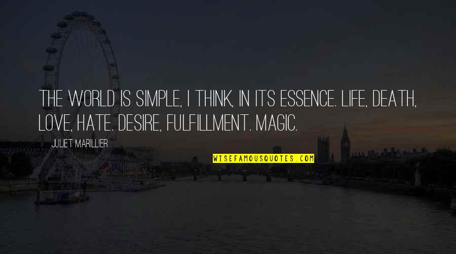Best Trae The Truth Quotes By Juliet Marillier: The world is simple, I think, in its