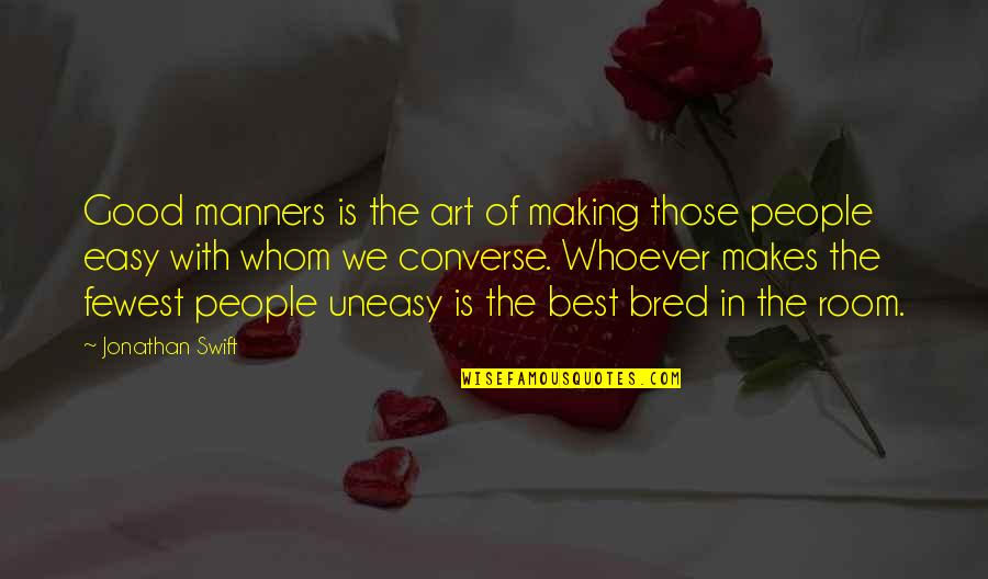 Best Uneasy Quotes By Jonathan Swift: Good manners is the art of making those