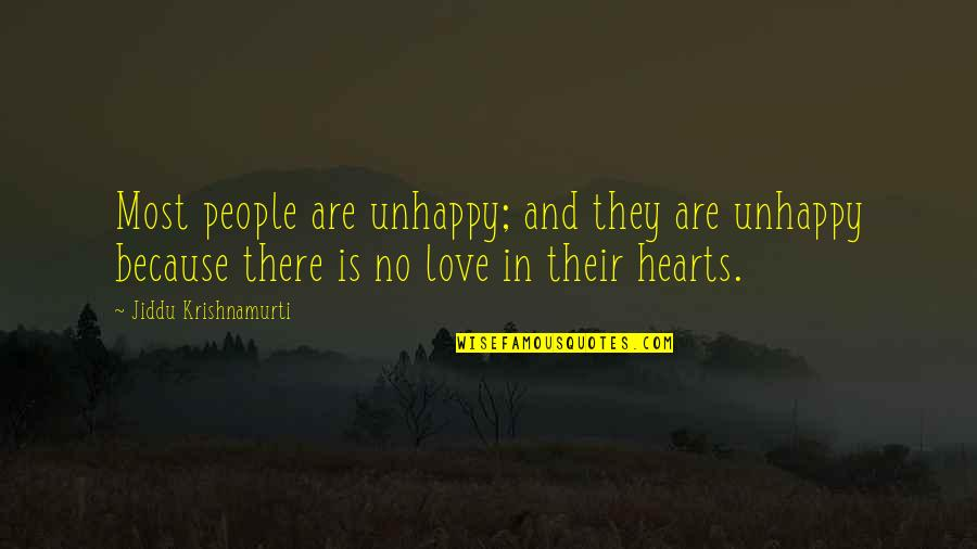 Best Unhappy Love Quotes By Jiddu Krishnamurti: Most people are unhappy; and they are unhappy