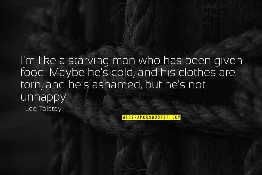 Best Unhappy Love Quotes By Leo Tolstoy: I'm like a starving man who has been