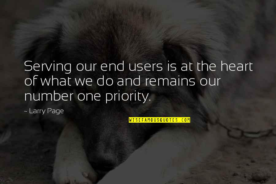 Best Users Quotes By Larry Page: Serving our end users is at the heart