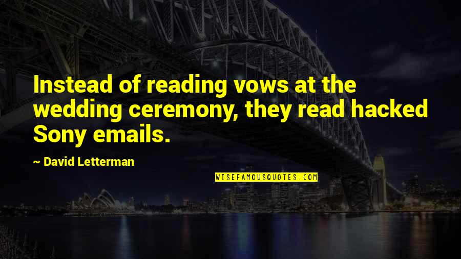 Best Wedding Vow Quotes By David Letterman: Instead of reading vows at the wedding ceremony,