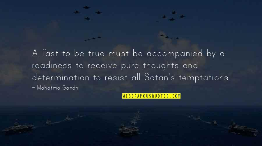 Best West Coast Rap Quotes By Mahatma Gandhi: A fast to be true must be accompanied