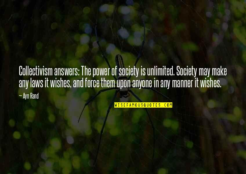 Best Wishes For All Of You Quotes By Ayn Rand: Collectivism answers: The power of society is unlimited.