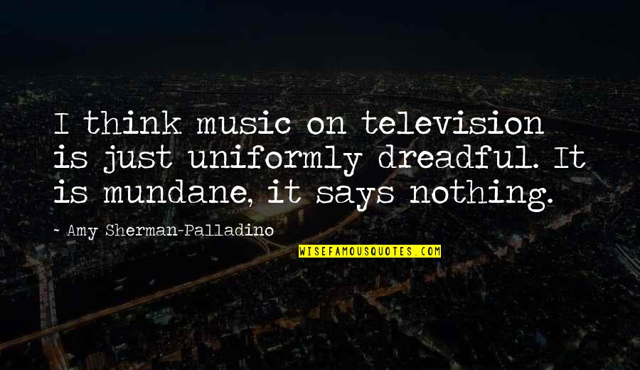 Best Wishes For The New Year Quotes By Amy Sherman-Palladino: I think music on television is just uniformly