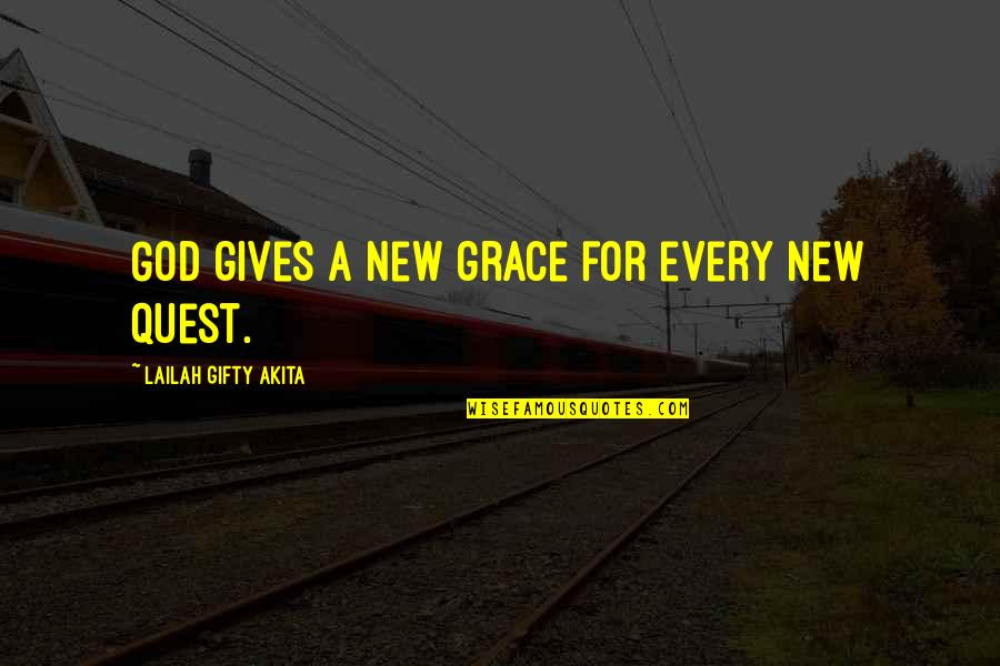 Best Wishes For The New Year Quotes By Lailah Gifty Akita: God gives a new grace for every new