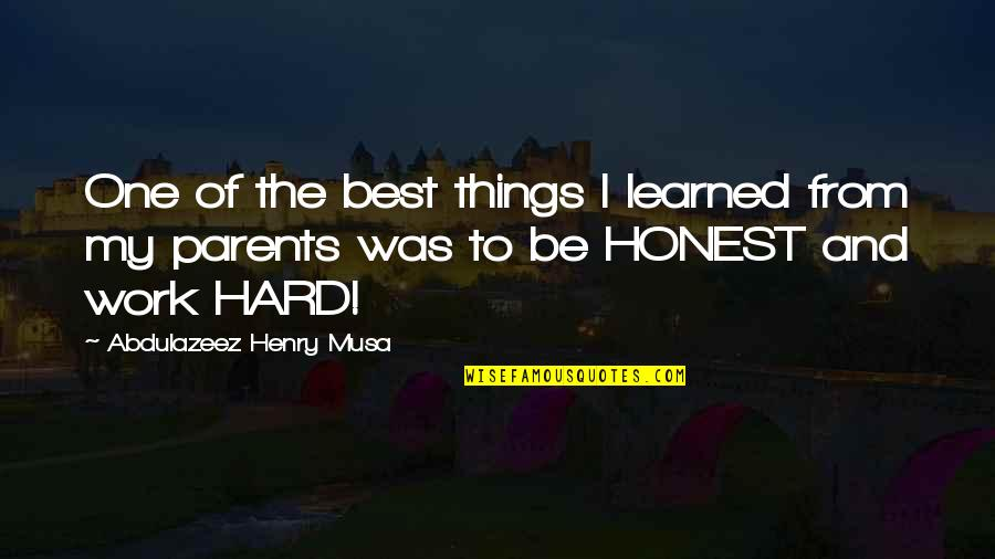 Best Work Motivational Quotes By Abdulazeez Henry Musa: One of the best things I learned from
