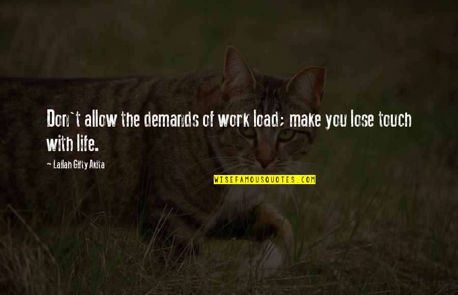 Best Work Motivational Quotes By Lailah Gifty Akita: Don't allow the demands of work load; make