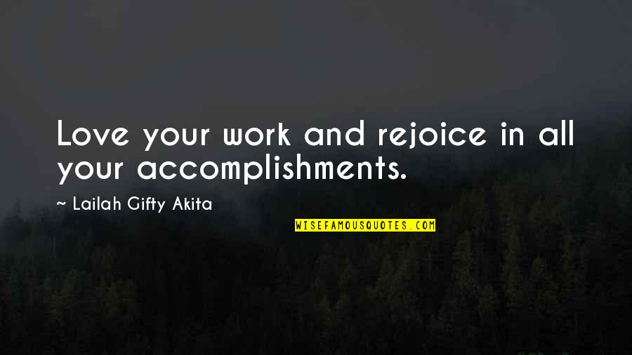 Best Work Motivational Quotes By Lailah Gifty Akita: Love your work and rejoice in all your