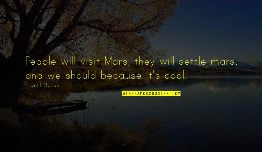 Bestallnighterever Quotes By Jeff Bezos: People will visit Mars, they will settle mars,
