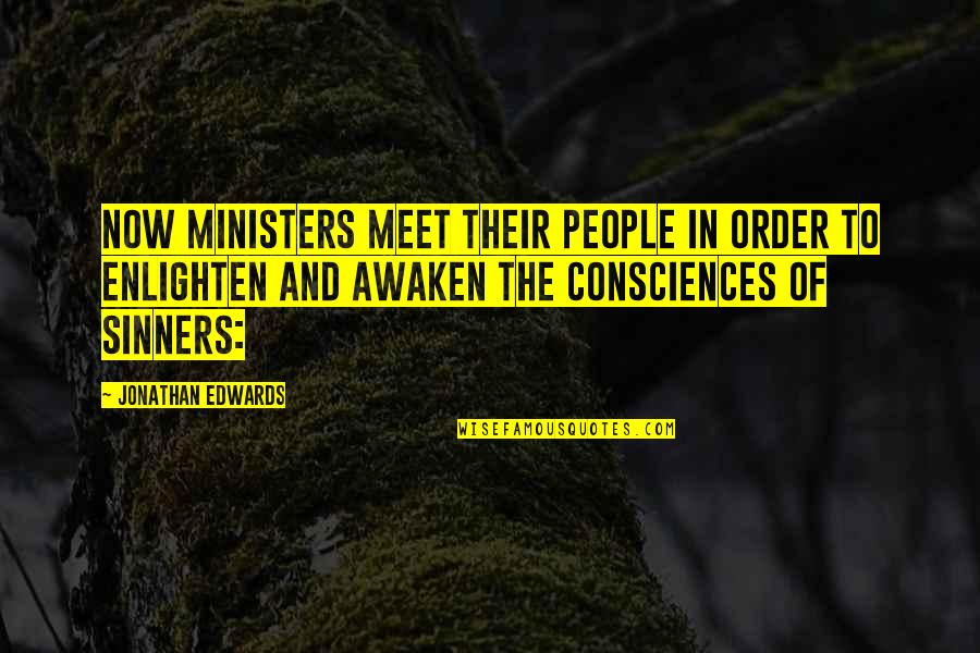 Bestallnighterever Quotes By Jonathan Edwards: Now ministers meet their people in order to