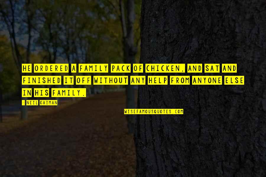 Beth Revis Leadership Quotes By Neil Gaiman: He ordered a family pack of chicken, and