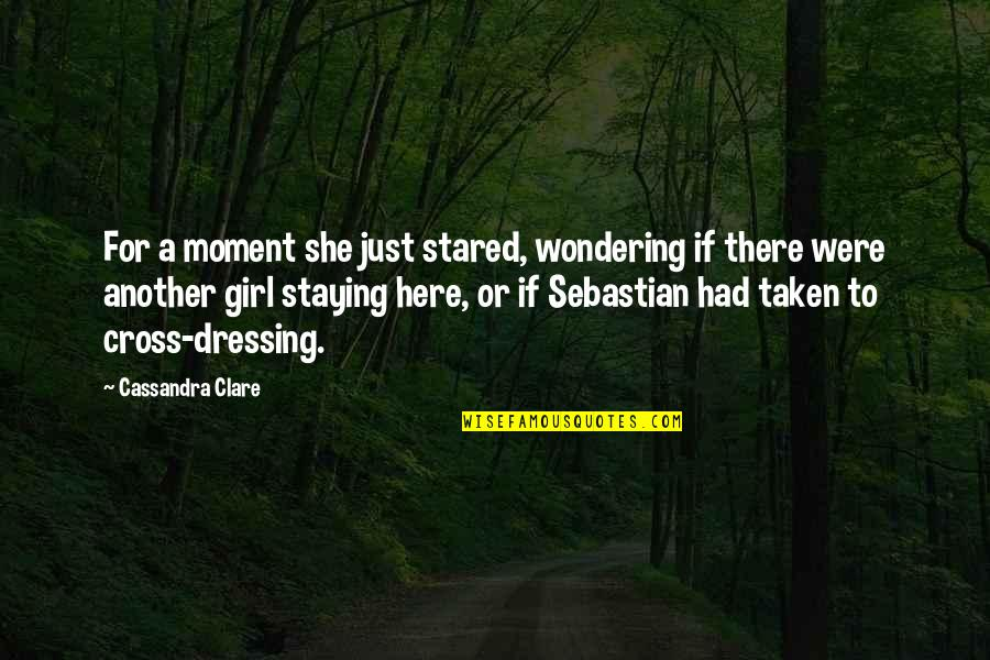 Betraying Your Wife Quotes By Cassandra Clare: For a moment she just stared, wondering if