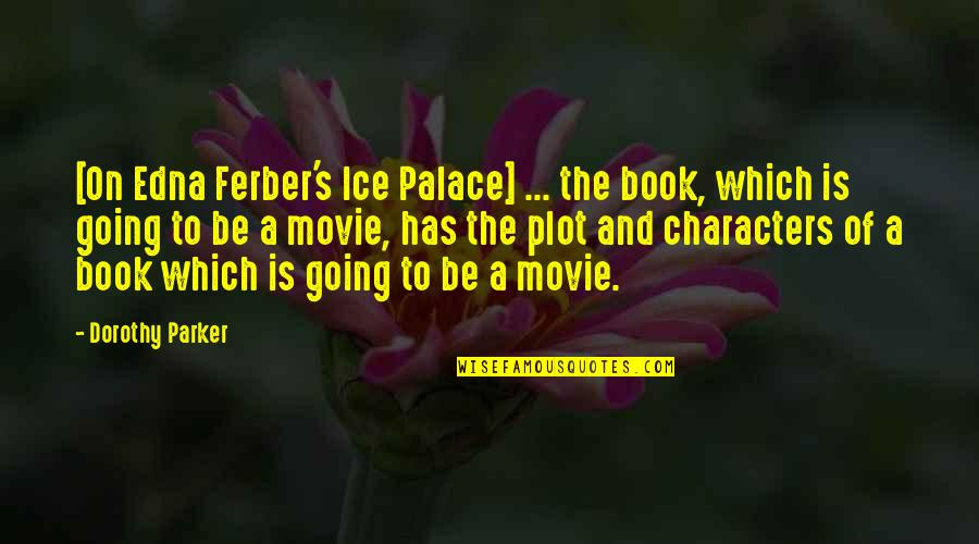 Betraying Your Wife Quotes By Dorothy Parker: [On Edna Ferber's Ice Palace] ... the book,