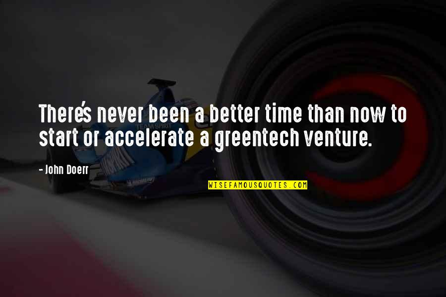 Better Now Than Never Quotes By John Doerr: There's never been a better time than now