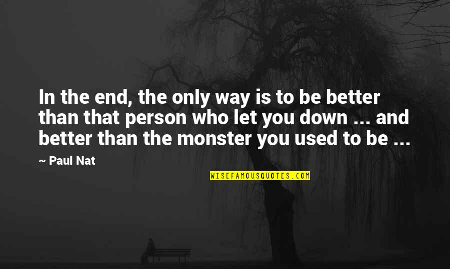 Better Person Than You Quotes Top 41 Famous Quotes About Better