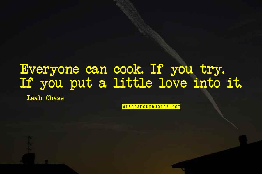 Better To Know The Truth Quotes By Leah Chase: Everyone can cook. If you try. If you