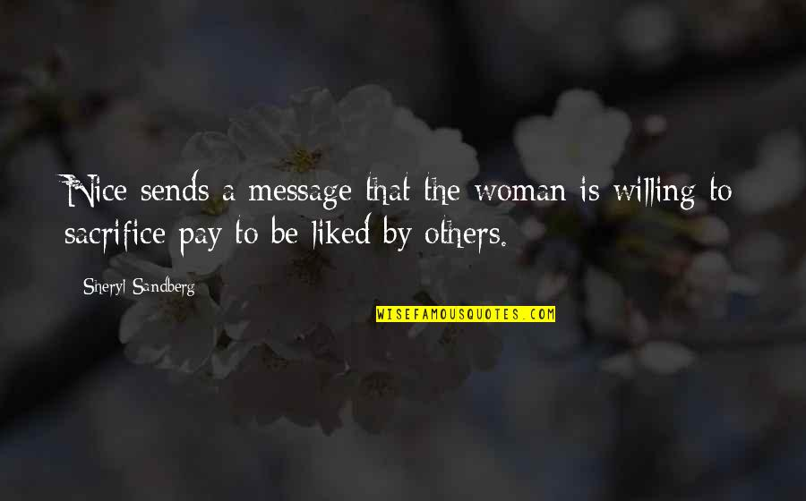 Bettina Quotes By Sheryl Sandberg: Nice sends a message that the woman is