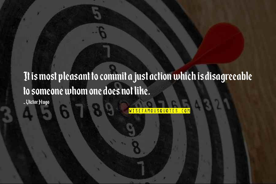 Bettina Quotes By Victor Hugo: It is most pleasant to commit a just