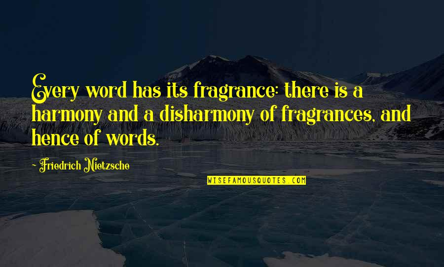 Betty Ford Quotes By Friedrich Nietzsche: Every word has its fragrance: there is a