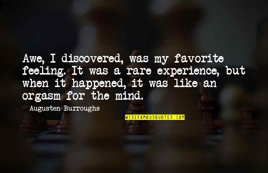 Betty Macdonald Quotes By Augusten Burroughs: Awe, I discovered, was my favorite feeling. It